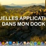 Quelles applications dans votre dock Mac ?